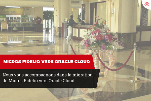 micros fidelio migration cloud oracle