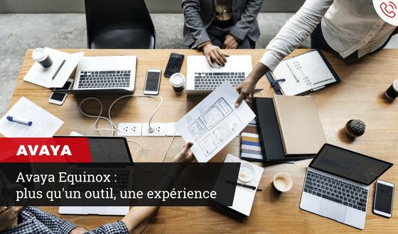 Avaya Equinox : plus qu'un outil, une expérience | Infologo