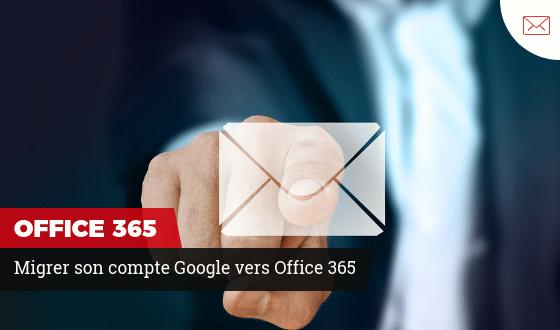 Migrer GSuite vers Office 365