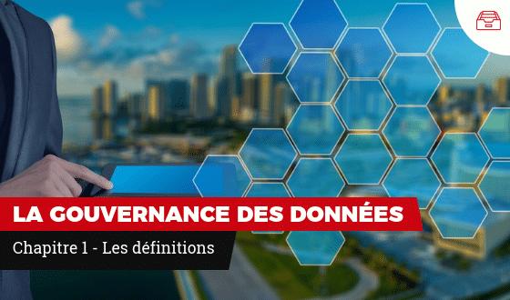 La gouvernance des données - Définitions