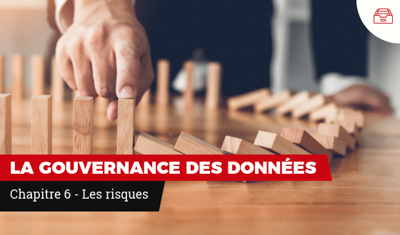 La gouvernance des données - Chapitre 6 - Les risques