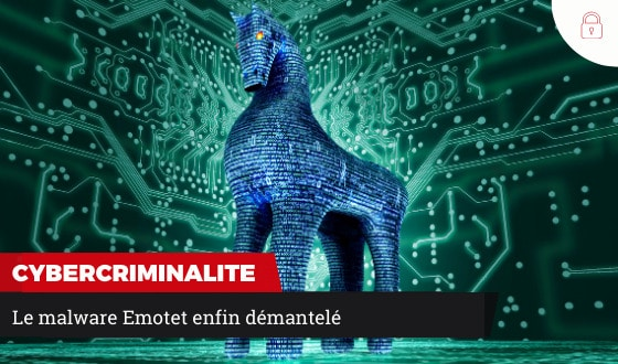 Emotet démantelé